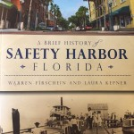"""Laura Kepner and Warren Firschein co-authored """"A Brief History of Safety Harbor Florida"""" in 2013."""