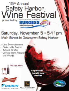 The 2016 Safety Harbor Wine festival is this saturday, November 5, from 5-11 p.m. on Main Street in downtown Safety Harbor.