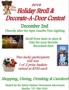 The 4th annual Holiday Stroll and Decorate a Door contest takes place tonight after the tree lighting ceremony.